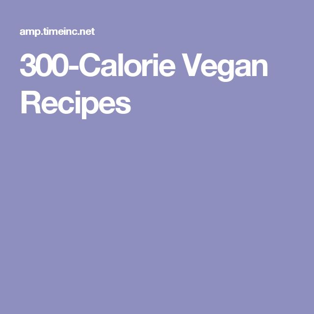300-Calorie Vegan Recipes