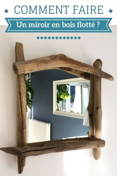 les 25 meilleures idées de la catégorie miroir en bois flotté sur
