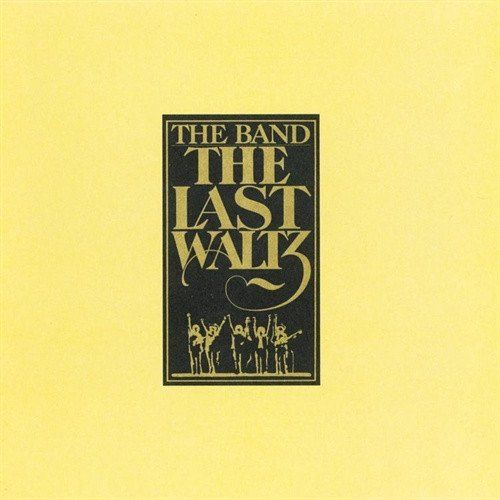 The Band The Last Waltz on 3LP Audiophile-Vinyl Set from Rhino Music The Concert to End All Concerts: 1976 All-Star Blowout Synonymous With Extraordinary Blowouts and Once-in-a-Lifetime Collaborations