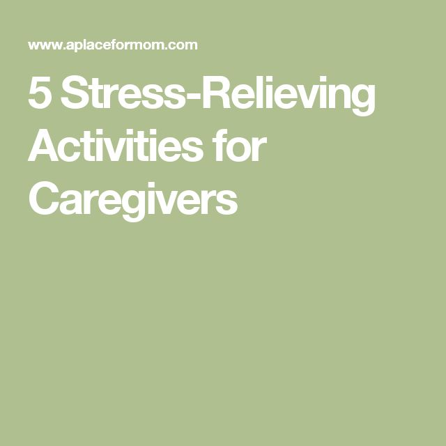 5 Stress-Relieving Activities for Caregivers