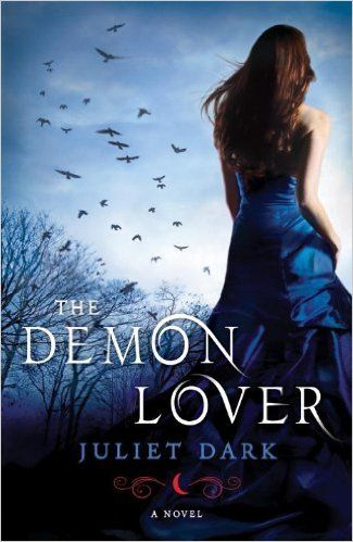 The Demon Lover: A Novel (Fairwick Trilogy Book 1) - Kindle edition by Juliet Dark. Paranormal Romance