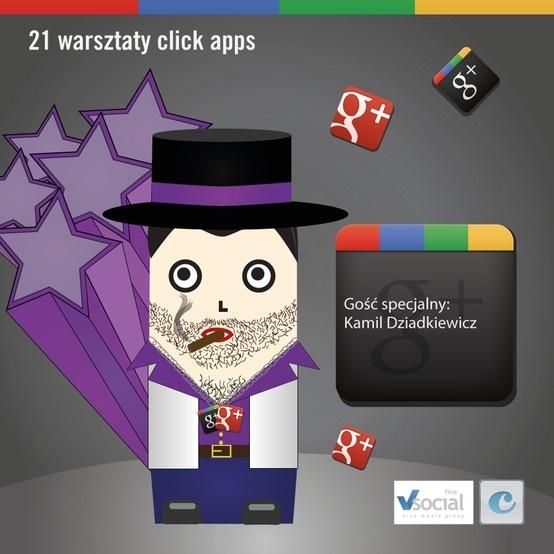 Kolejna edycja warsztatów click apps!  Kamil Dziadkiewicz z Social Five http://socialdaddy.pl/ http://dziadzie.com/   21. Warsztaty click apps. Czy Google+ będzie przyszłością Google?  18.04, czwartek, g. 9:00, KRK  Nie może Cię zabraknąć!  Dołącz: http://on.fb.me/Ytlsi8 LIVE: http://on.fb.me/11groMr