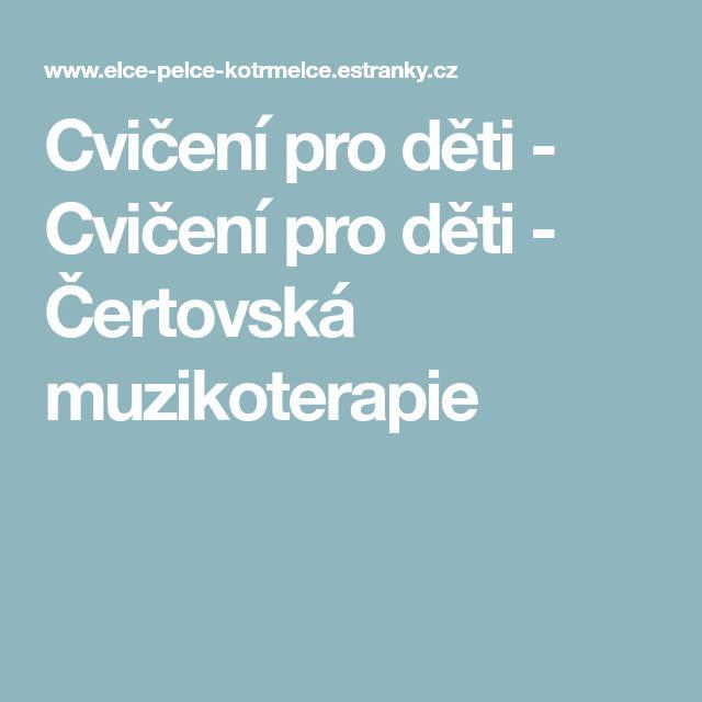 Cvičení pro děti - Cvičení pro děti - Čertovská muzikoterapie
