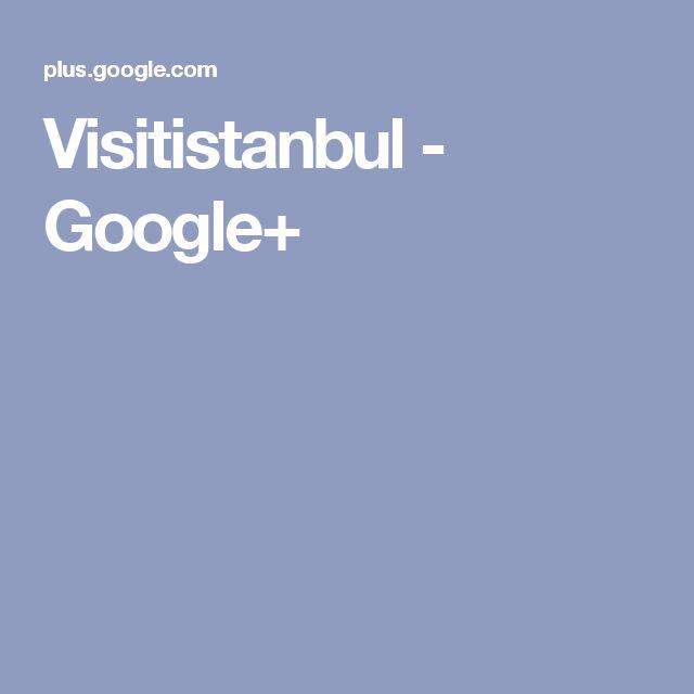 Visitistanbul - Google+