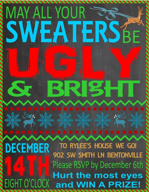A fun invite for an Ugly Christmas Sweater Party! MAY ALL YOUR SWEATERS BE UGLY AND BRIGHT!
