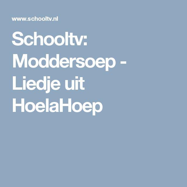 Schooltv: Moddersoep - Liedje uit HoelaHoep