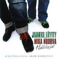 Jaakko Löytty ja Mika Nuorva: Halleluja!