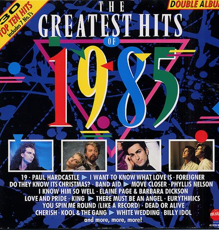 The Greatest Hits of 1985.
