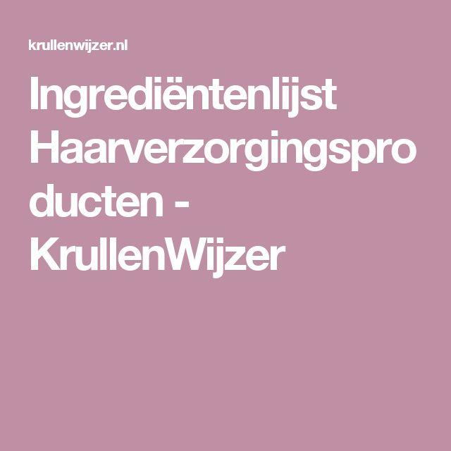 Ingrediëntenlijst Haarverzorgingsproducten - KrullenWijzer