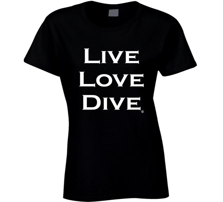 LIVE LOVE DIVE Scuba Diver Tee Shirt - Ladies