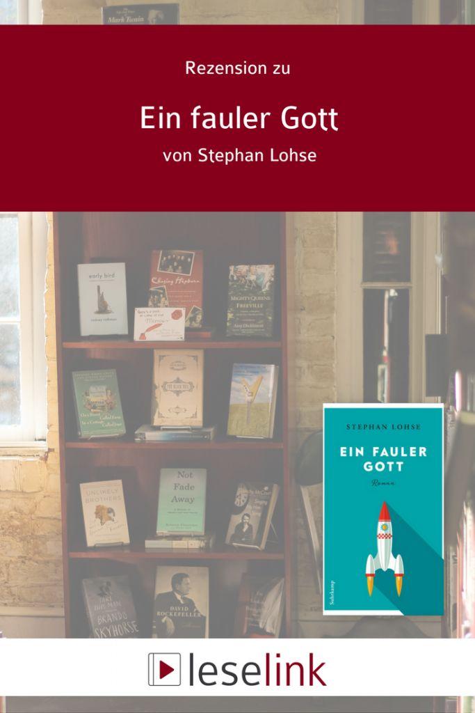 Stephan Lohse, Ein fauler Gott, Bücher, Rezension, Aktuelle Bücher, Coming of Age
