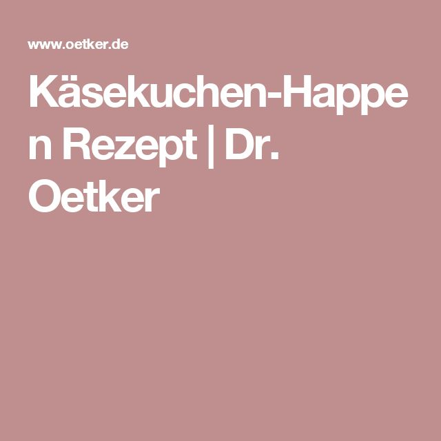 Käsekuchen-Happen Rezept | Dr. Oetker