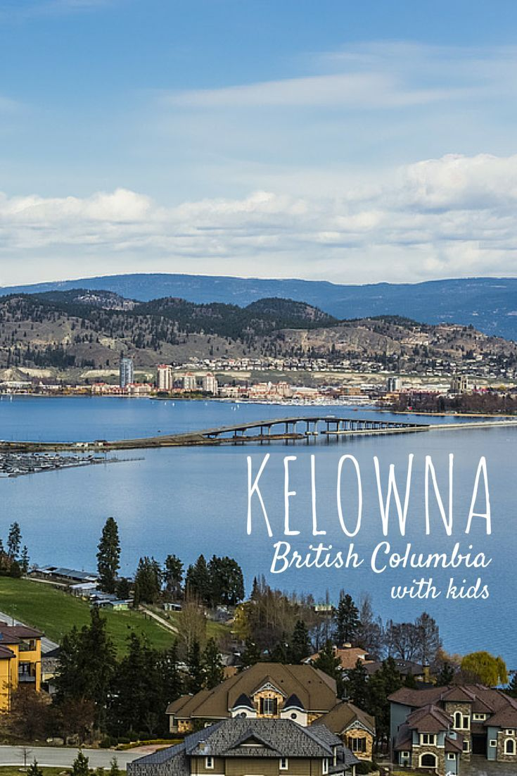 Kelowna: Family-Friendly Artisan Adventures in Southern British Columbia