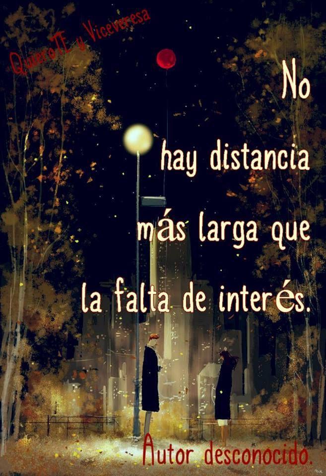 No hay distancia más larga que la falta de interés...