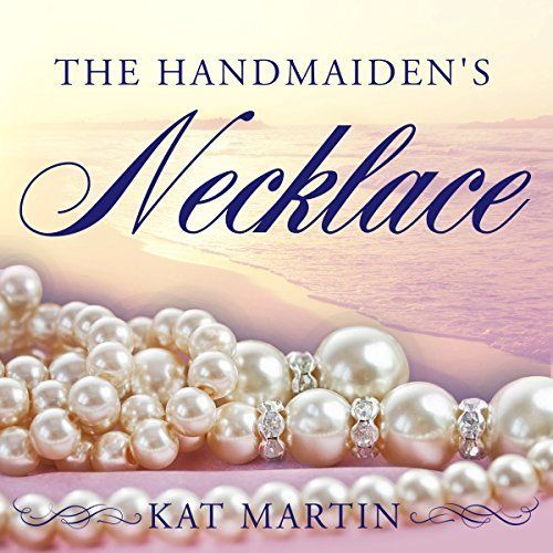 "Another must-listen from my #AudibleApp: ""The Handmaiden's Necklace"" by Kat Martin, narrated by Henrietta Meire."