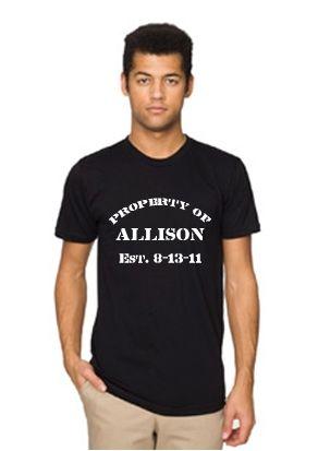 Property Of ... Custom Printed T-Shirt $20