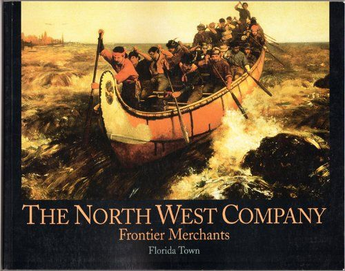 The North West Company: Frontier merchants by Florida Town https://www.amazon.com/dp/1895642426/ref=cm_sw_r_pi_dp_x_pJ.-ybE5F00GH