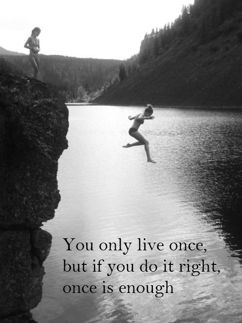You Only Live Once Quote Inked Life Quotes Quotes Love Quotes
