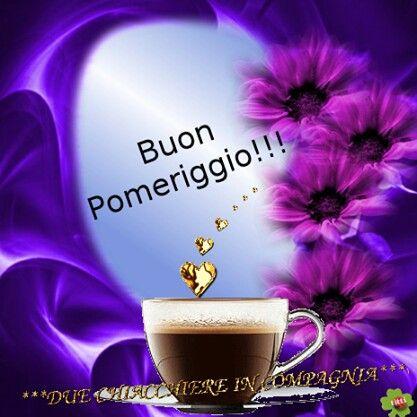 132 best buon pomeriggio images on pinterest good for Immagini buon pomeriggio due chiacchiere