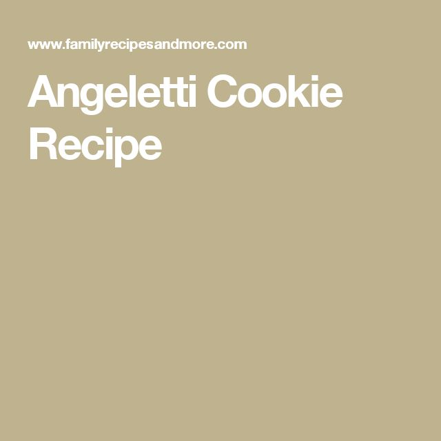 Angeletti Cookie Recipe