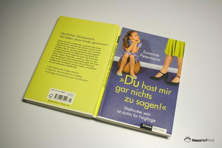 """Stiefmutter sein ist nichts für Feiglinge! Ein Buch über das harte Leben als """"Vizemutter"""" und """"Zweitfrau"""" an der Seite von Männern, die bereits Kinder haben."""