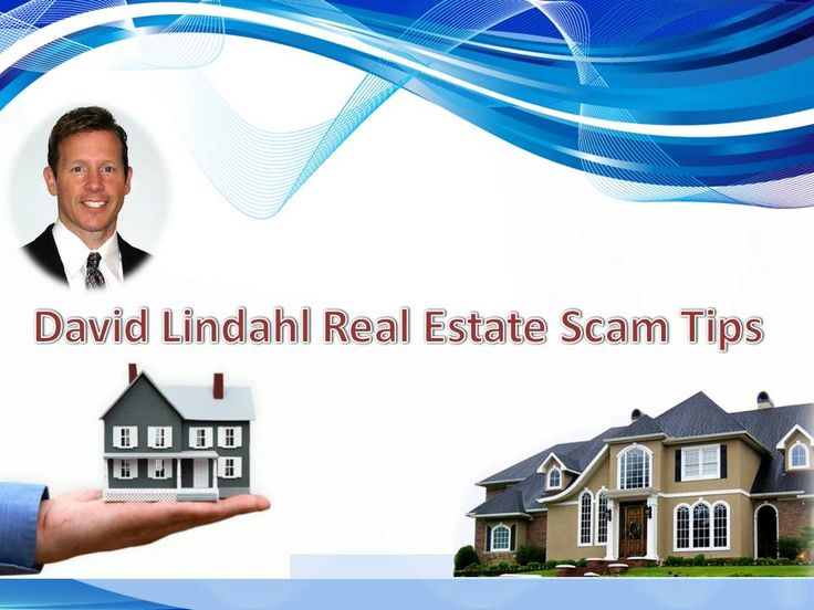 David lindahl provide important scam tips to the investors and he is an professional real estate advisor.