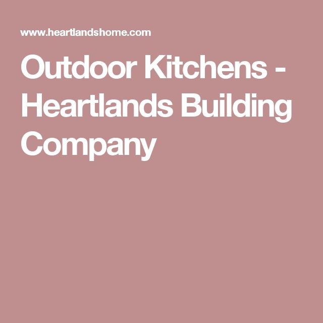 Outdoor Kitchens   Heartlands Building Company