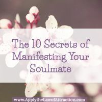 Get the 10 secrets of manifesting your soulmate! The lessons reveal how to manifest your soulmate and have your ideal love relationship now.