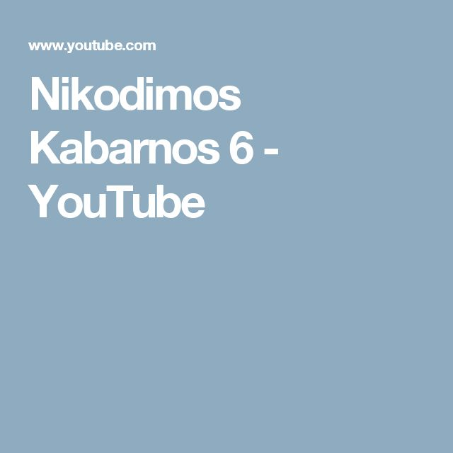 Nikodimos Kabarnos 6 - YouTube