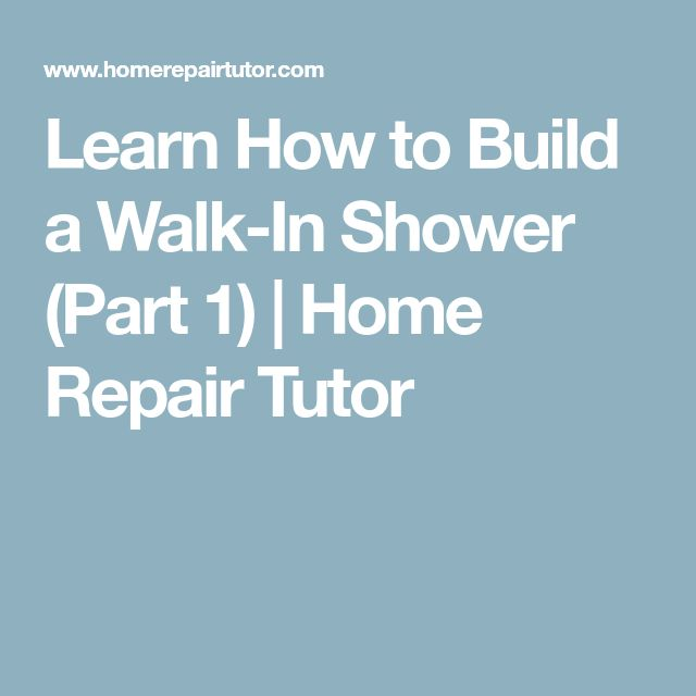 Learn How to Build a Walk-In Shower (Part 1) | Home Repair Tutor