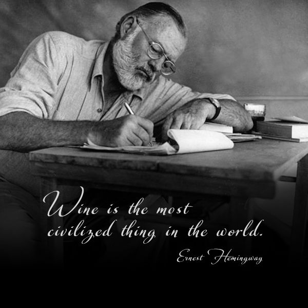 Wine is the most civilized thing in the world #Hemingway #wine #quote
