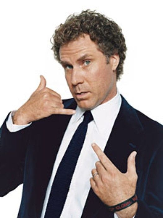 Will Ferrell. Yeah sure i'll call you!! As long as we can meet up and chit chat about comedy!!!