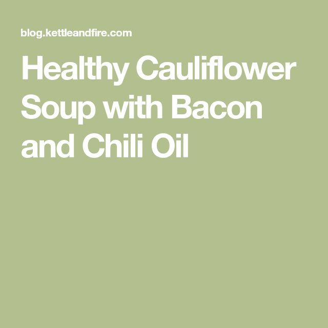 Healthy Cauliflower Soup with Bacon and Chili Oil