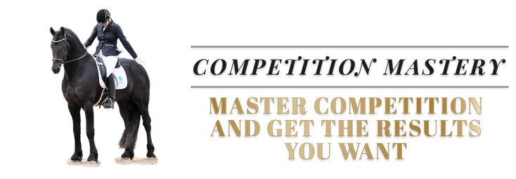 Competition Mastery Program | Home | Your Riding Success