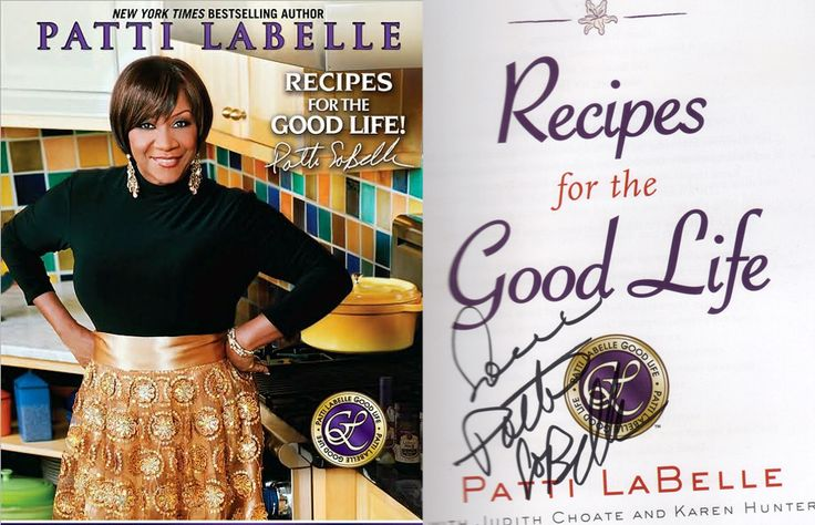 """Now, you have a chance to own an AUTOGRAPHED copy of legendary singer Patti Labelle's newest cookbook, """"Recipes for the Good Life"""", because are giving one away in our Patti Labelle Twitter Contest. Description from alltasteexplosion.com. I searched for this on bing.com/images"""