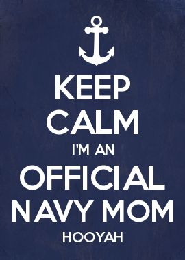 KEEP CALM I'M AN OFFICIAL NAVY MOM HOOYAH