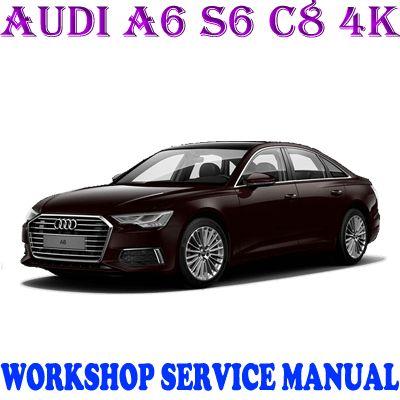 AUDI A6 S6 C8 4K 2018-2020 WORKSHOP SERVICE REPAIR MANUAL ...