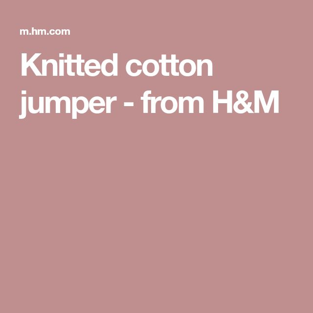 Knitted cotton jumper - from H&M