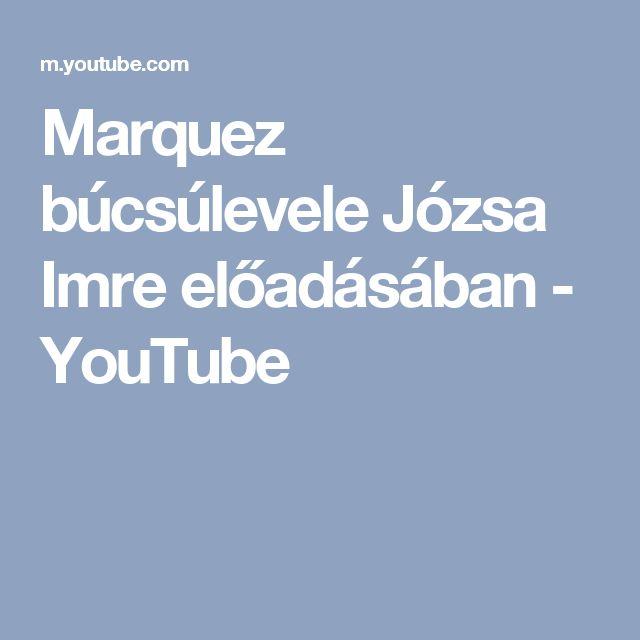 Marquez búcsúlevele Józsa Imre előadásában - YouTube
