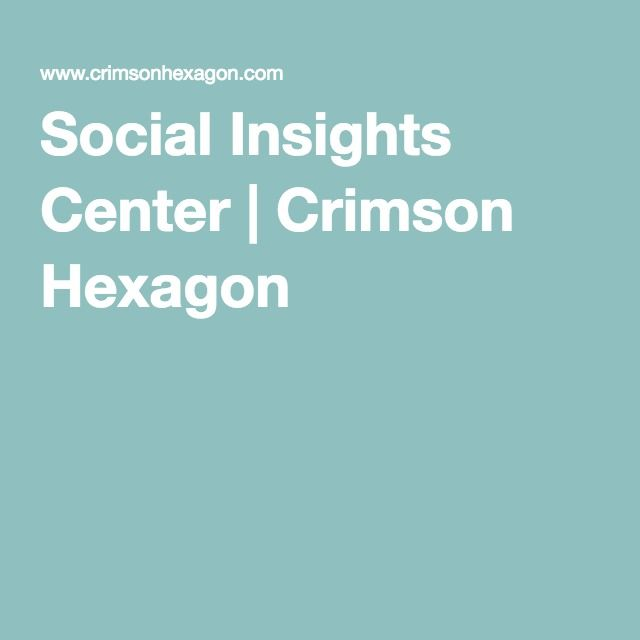 Social Insights Center | Crimson Hexagon