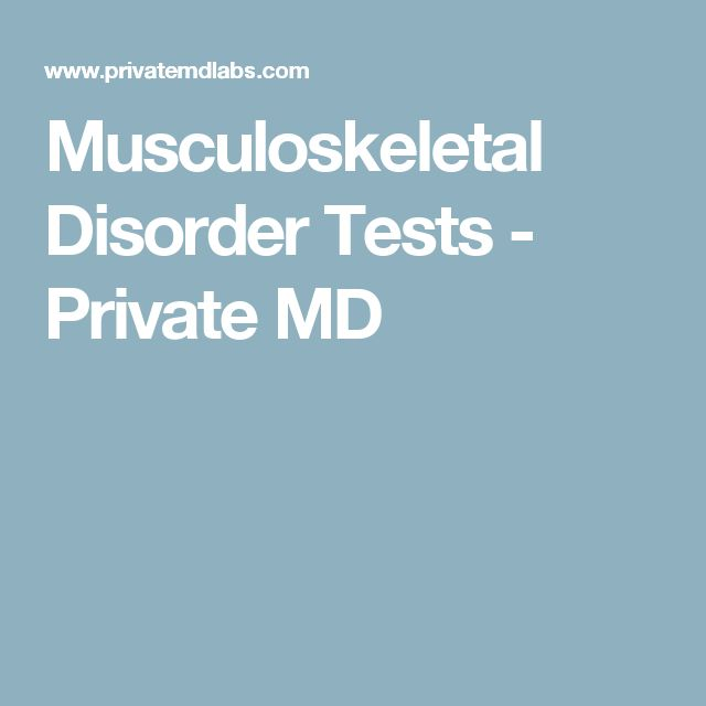 Musculoskeletal Disorder Tests - Private MD