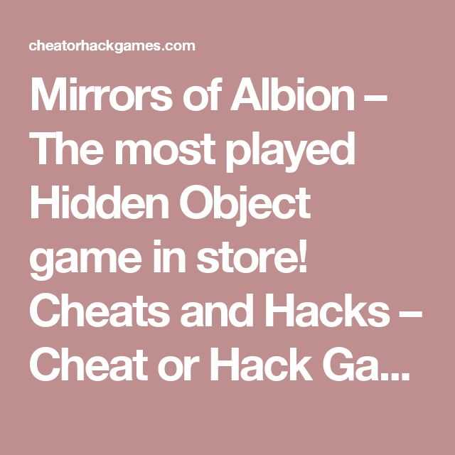 Mirrors of Albion – The most played Hidden Object game in store! Cheats and Hacks – Cheat or Hack Games