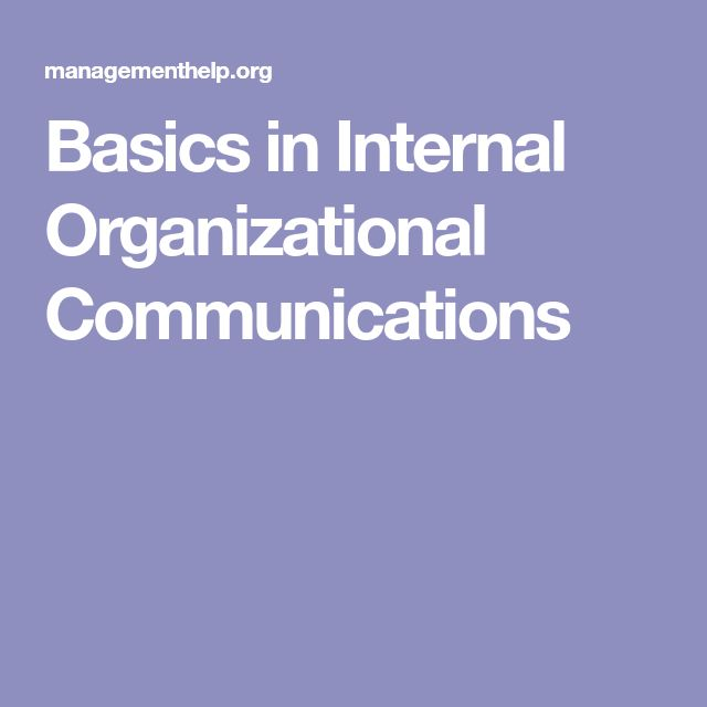 Basics in Internal Organizational Communications