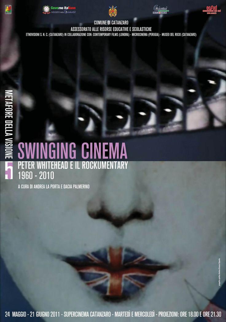 Metafore della Visione #5: Swinging Cinema. Peter Whitehead e il rockumentary (1960-2010). Rassegna di cinema e visioni, 2011. Catanzaro (Italy)