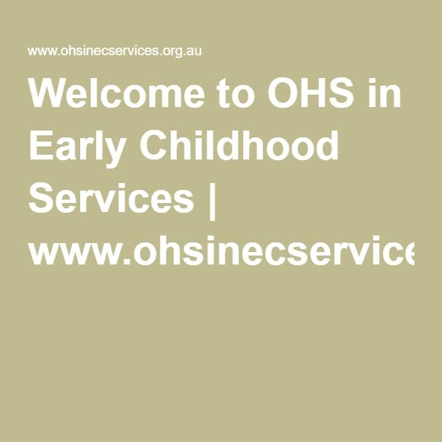 Welcome to OHS in Early Childhood Services | www.ohsinecservices.org.au