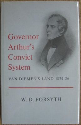 Governor Arthur's Convict System, Van Diemen's Land 1824-36 : a study in colonisation