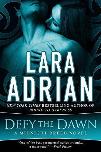 Defy the Dawn: A Midnight Breed Novel (The Midnight Breed…