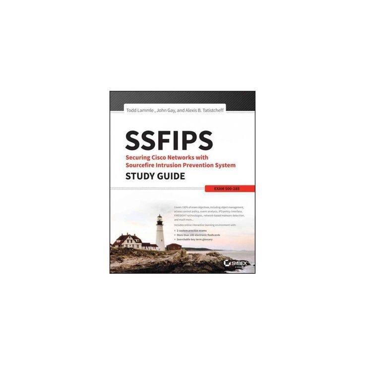 Ssfips Securing Cisco Networks with Sourcefire Intrusion Prevention System : Exam 500-285 (Study Guide)