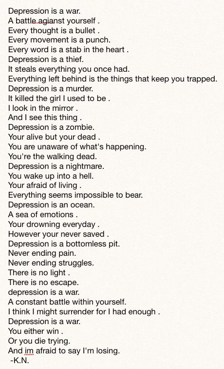 A poem I wrote about depression. Feedback? #depression #poem>>>>your may seem to be losing but actually you are about to win.
