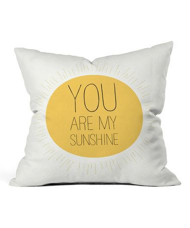 Allyson Johnson 'You Are My Sunshine' Throw Pillow #zulily #zulilyfinds